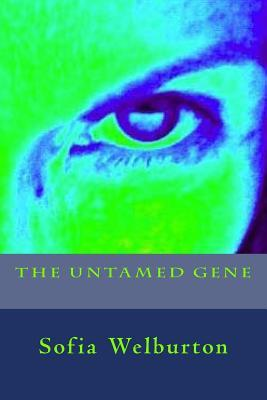 The Untamed Gene
