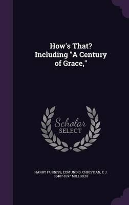 How's That? Including a Century of Grace,