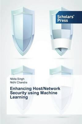 Enhancing Host/Network Security using Machine Learning