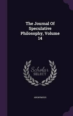 The Journal of Speculative Philosophy, Volume 14