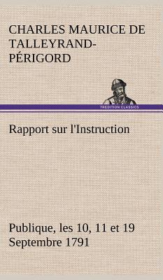 Rapport Sur l Instruction Publique les 10 11 et 19 Septembre 1791 Fait au Nom du Comité de Constitut
