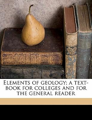 Elements of Geology; A Text-Book for Colleges and for the General Reader