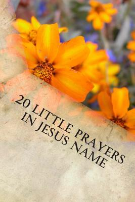 20 Little Prayers in Jesus Name