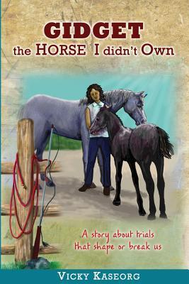 Gidget - the Horse I Didn't Own