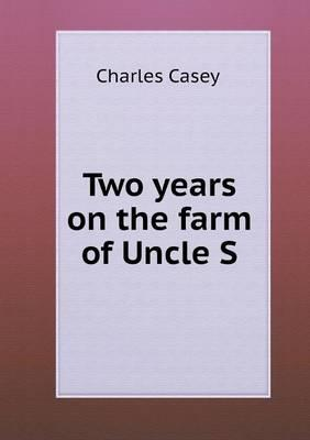 Two Years on the Farm of Uncle S