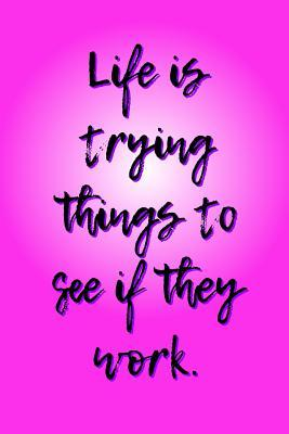 Life Is Trying Thing...
