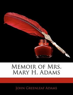 Memoir of Mrs. Mary H. Adams