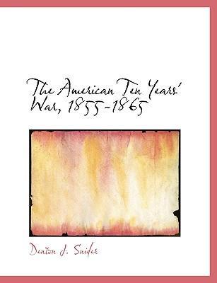 The American Ten Years' War, 1855-1865