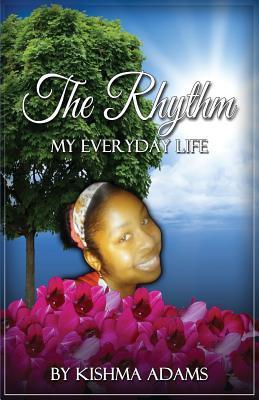 The Rhythm My Everyday Life