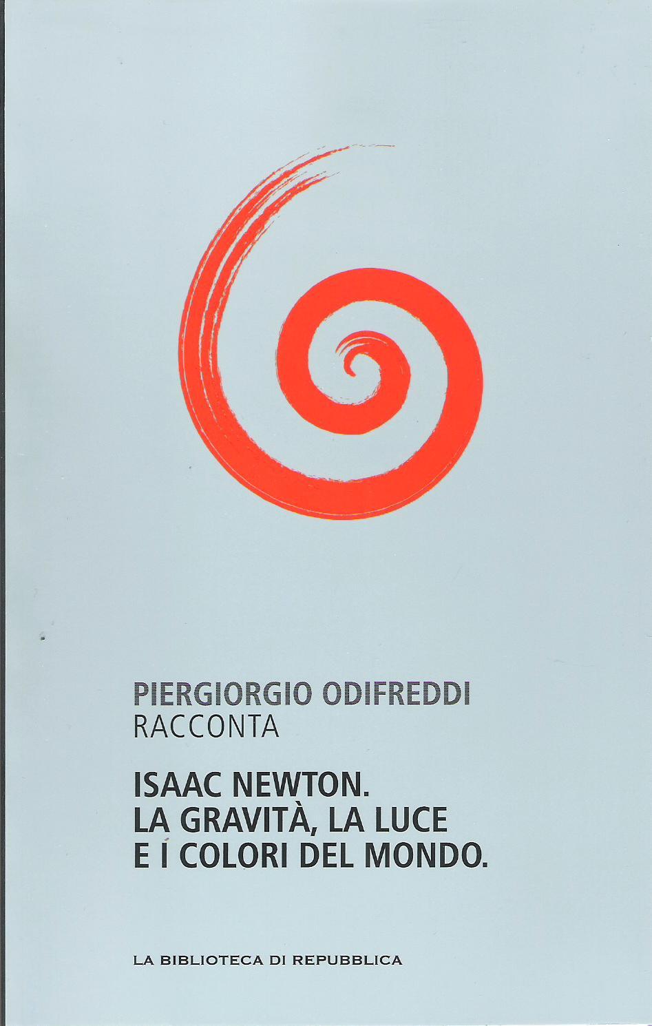 Piergiorgio Odifreddi racconta Isaac Newton. La gravità, la luce e i colori del mondo