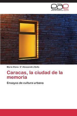 Caracas, la ciudad de la memoria