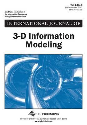 International Journal of 3-D Information Modeling, Vol 1 ISS 3
