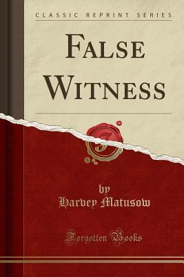 False Witness (Classic Reprint)