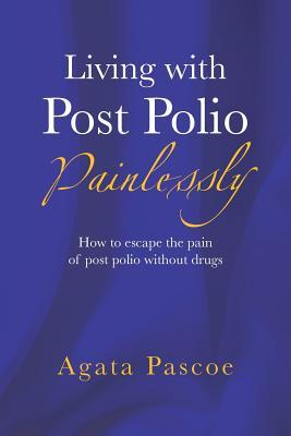 Living With Post Polio Painlessly