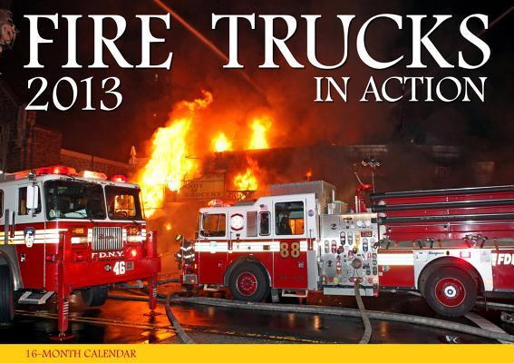 Fire Trucks in Action Calendar 2013