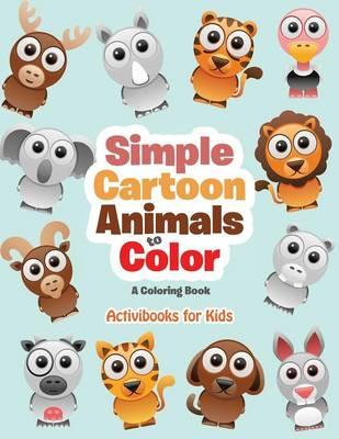 Simple Cartoon Animals to Color