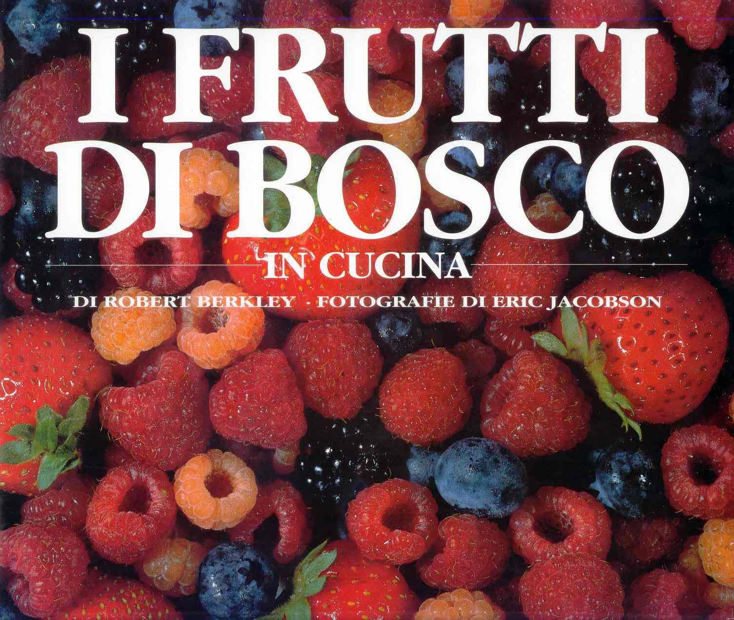 I frutti di bosco in cucina