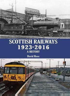 Scottish Railways 1923-2016