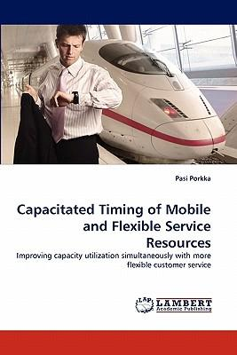 Capacitated Timing of Mobile and Flexible Service Resources