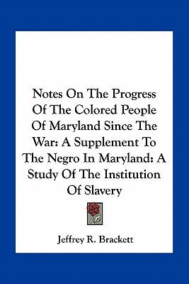 Notes on the Progress of the Colored People of Maryland Since the War