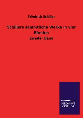 Schillers sämmtliche Werke in vier Bänden