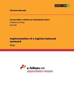 Implementation of a logistics balanced scorecard