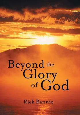 Beyond the Glory of God