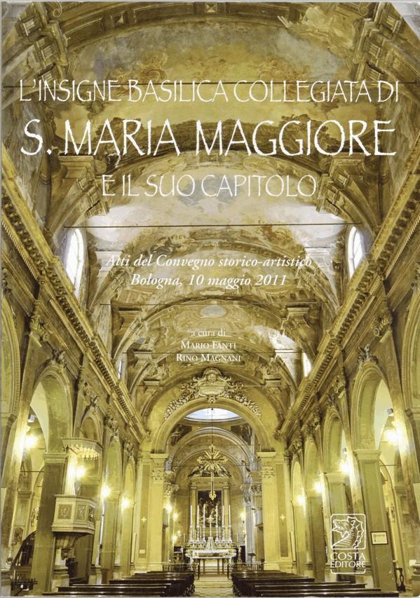 L'insigne Basilica Collegiata di S. Maria Maggiore e il suo Capitolo