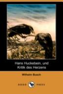 Hans Huckebein, Und Kritik Des Herzens(Dodo Press)