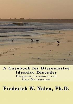 A Casebook for Dissociative Identity Disorder