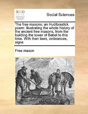 The Free Masons; An Hudibrastick Poem