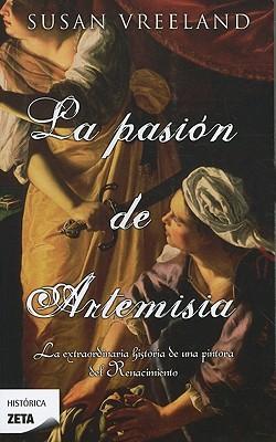 La pasion de Artemisia / The Passion of Artemisia