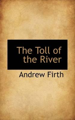 The Toll of the River