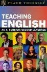 Teach Yourself Teaching English as a Foreign/Second Language