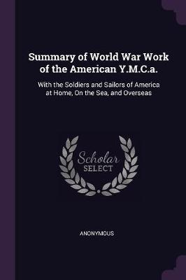 Summary of World War Work of the American Y.M.C.A.