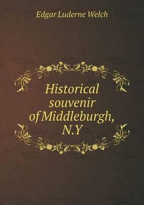 Historical Souvenir of Middleburgh, N.y