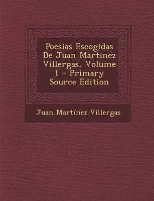 Poesias Escogidas de Juan Martinez Villergas, Volume 1 (Primary Source)