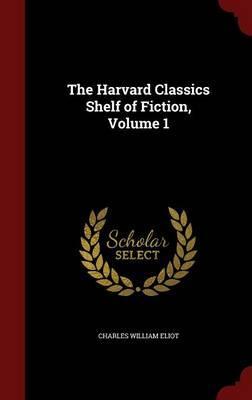 The Harvard Classics Shelf of Fiction; Volume 1