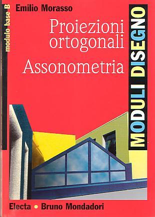 Proiezioni ortogonali e assonometria