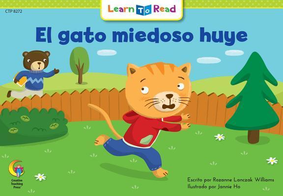 El Gato Miedoso Huye = Scaredy Cat Runs Away