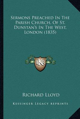 Sermons Preached in the Parish Church, of St. Dunstan's in the West, London (1835)