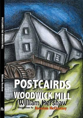 Postcairds Fae Woodwick Mill