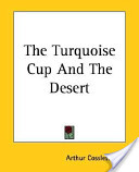 The Turquoise Cup and the Desert