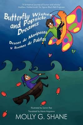 Butterfly Wishes and Popsicle Dreams Deseos De Mariposas Y Suenos De Paletas