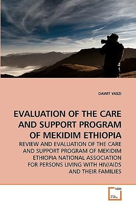 EVALUATION OF THE CARE AND SUPPORT PROGRAM OF MEKIDIM ETHIOPIA