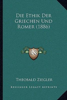 Die Ethik Der Griechen Und Romer (1886)