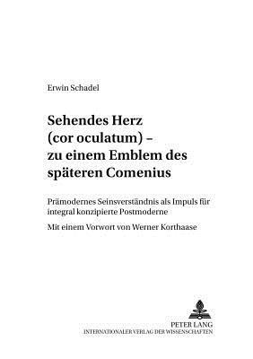 Sehendes Herz Cor Oculatum - Zu Einem Emblem Des Spaten Comenius