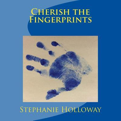 Cherish the Fingerprints