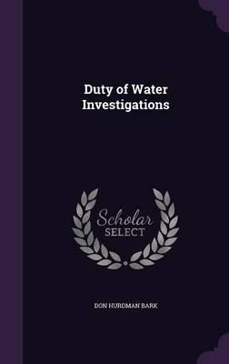 Duty of Water Investigations