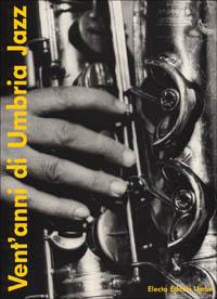 Vent'anni di Umbria jazz-Twenty years of Umbria jazz
